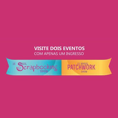 15 º Brazil Scrapbooking Show e 12 º Brazil Patchwork Show